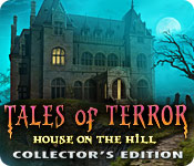Tales of Terror: House on the Hill Collector's Edition 2